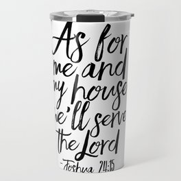 Joshua, Home Decor,Home Sign,Bible verse,Bible Cover,Scripture Art,Quote Prints,Typography Poster Travel Mug