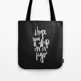 I Hope You Step On Text Tote Bag
