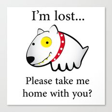 I'm lost....please take me home with you Canvas Print