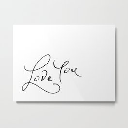 Love You Metal Print