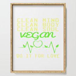 "Are you a vegan? A perfect t-shirt design for you ""Clean Mind, Clean Body, Clean Soul, Vegan"" Serving Tray"