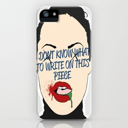 I DONT KNOW WHAT TO WRITE ...  iPhone Case