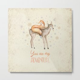 You are my adventure- fox and deer in winter- merry christmas Metal Print