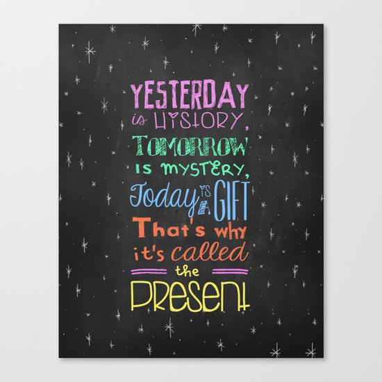 Today is a Gift Canvas Print