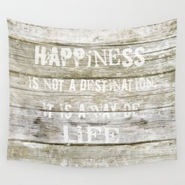 Happiness is not a destination Wall Tapestry
