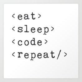 Eat, Sleep, Code, Repeat Art Print
