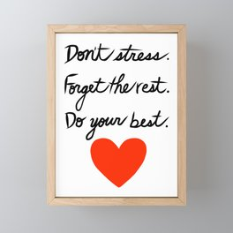 Don't Stress Forget the Rest Do Your Best Framed Mini Art Print