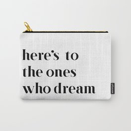 Here's to the ones who dream: La La Land Carry-All Pouch