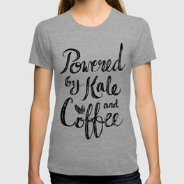 Powered by Kale and Coffee T-shirt