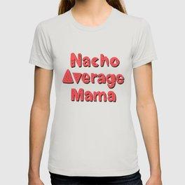 Mexico - Nacho Mama - Type - Bright T-shirt