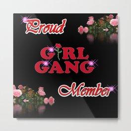 Proud Girl Gang Member Metal Print