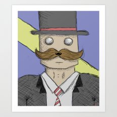 That moment when you become such a sir that your mustache has a mustache Art Print