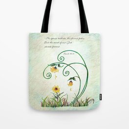The Grass Withers Tote Bag