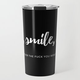 Listen, smile, agree. Travel Mug