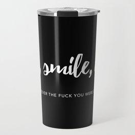 Listen, smile, agree. Travel Mug