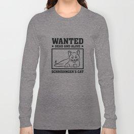 Schrodinger's Cat Long Sleeve T-shirt