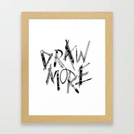 Draw More (BW) Framed Art Print