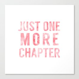 Just One More Chapter - Pink Canvas Print