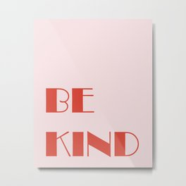 Be Kind (Red) Metal Print