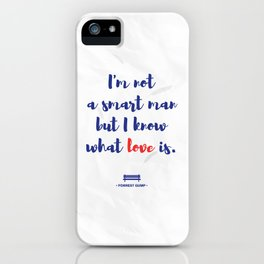 Forrest Gump knows what love is iPhone Case