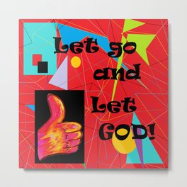 Let Go and Let God Metal Print
