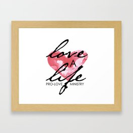 Love a Life Framed Art Print