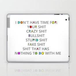 Seriously, I have no time for your shit Laptop & iPad Skin