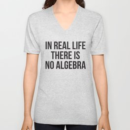 in real life there is NO algebra Unisex V-Neck
