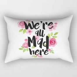 We're All Mad Here Rectangular Pillow