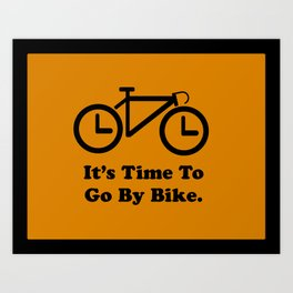 It's Time To Go By Bike Art Print