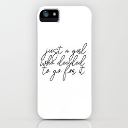 Just A Girl.. Motivational Art, Inspirational Quote, Typography Print, Minimalist Wall Art iPhone Case