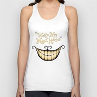 face Tank Tops featuring We're All Mad Here by greckler