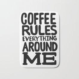 Coffee rules everything around me Bath Mat