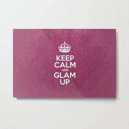 Keep Calm and Glam Up - Pink Leather Metal Print