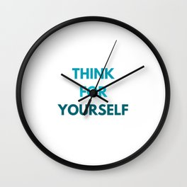 THINK FOR YOURSELF Wall Clock