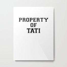 Property of TATI Metal Print