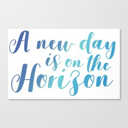 A New Day is On The Horizon Canvas Print