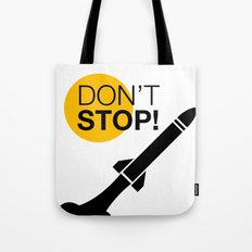 DON'T STOP! Tote Bag