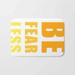 Be Fearless Bath Mat