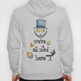 We're All Mad Here - Alice In Wonderland Hoody