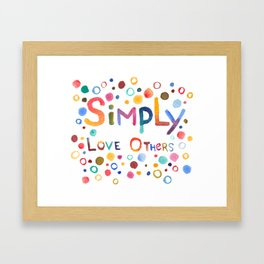 Simply Love Others Framed Art Print
