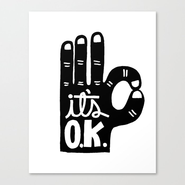 IT'S OKAY Canvas Print