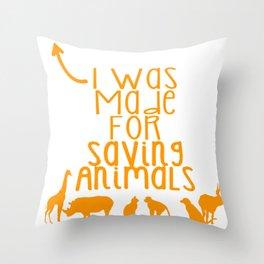 Was Made for Saving AnimalsWas Made for Saving Animals Throw Pillow