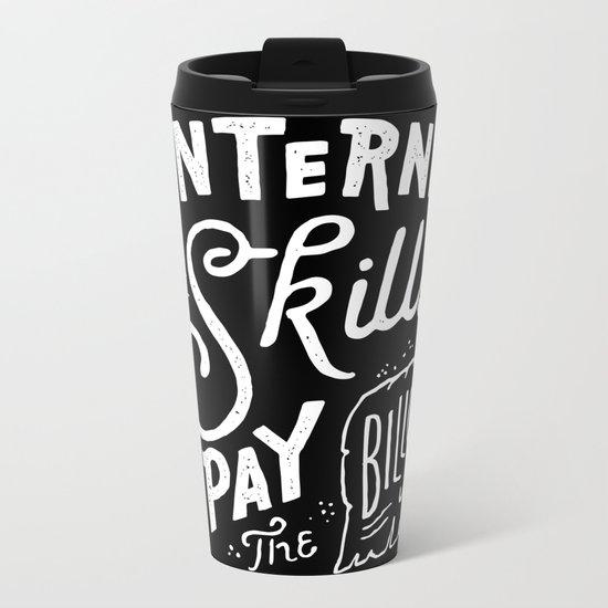 Pay the Bills Metal Travel Mug