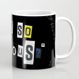 Why So Serious? Coffee Mug