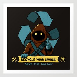 Recycle your droid Art Print