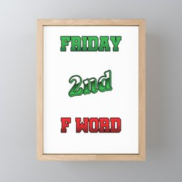 Hilarious Jokes Sarcasm School Joke Friday Is My 2nd Favorite F Word Funny Puns Gift Framed Mini Art Print