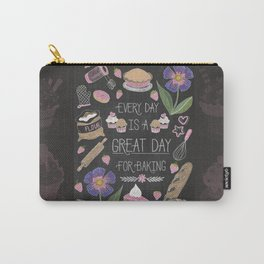 Every Day Is A Great Day For Baking Carry-All Pouch