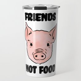 Cute Pig Vegan Friends Not Food Illustration Travel Mug