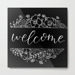 Welcome Florals Black Metal Print